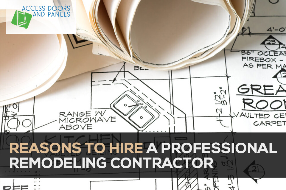 Reasons to Hire a Professional Remodeling Contractor
