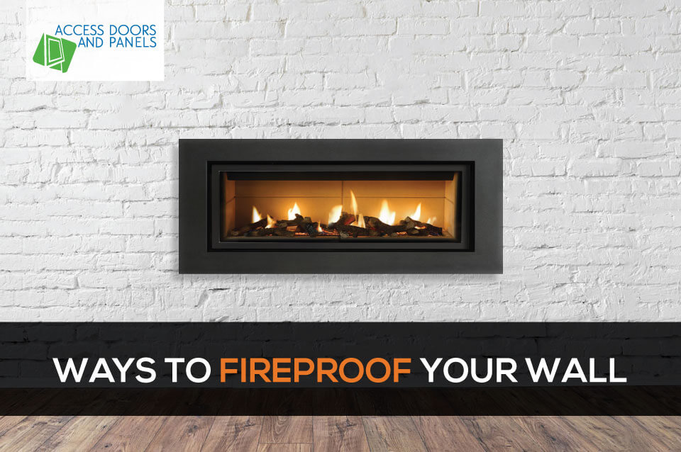 Ways to Fireproof Your Wall