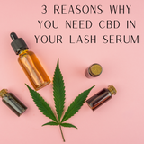 3 Reasons why you need CBD in your lash serum
