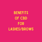What is CBD and why am I putting it on my lashes?