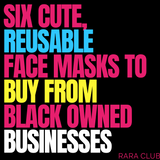 6 cute, reusable face masks to buy from black owned Etsy shops