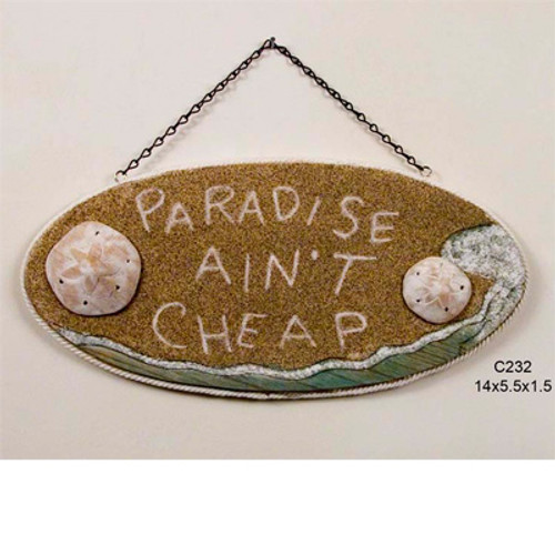 Paradise Ain't Cheap Sign