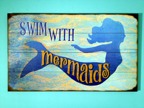 Swim with Mermaids Wooden Sign
