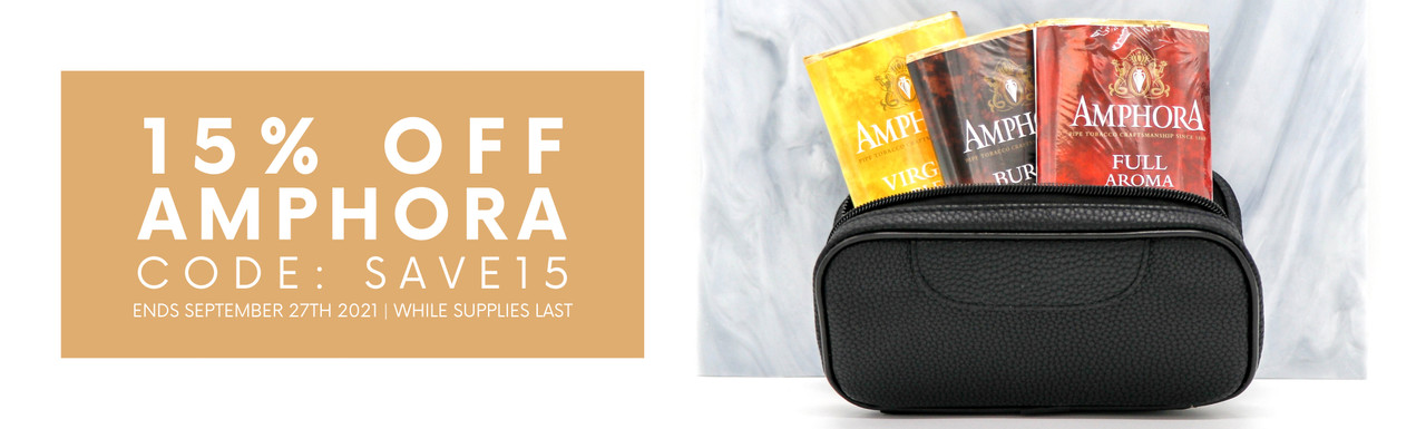 15% off Amphora pipe tobacco   Use code SAVE15 at checkout   Ends September 27th 2021 while supplies last