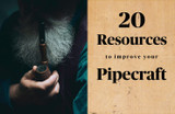 20 Resources to Improve Your Pipecraft