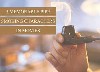 5 Memorable Pipe Smoking Characters in Movies