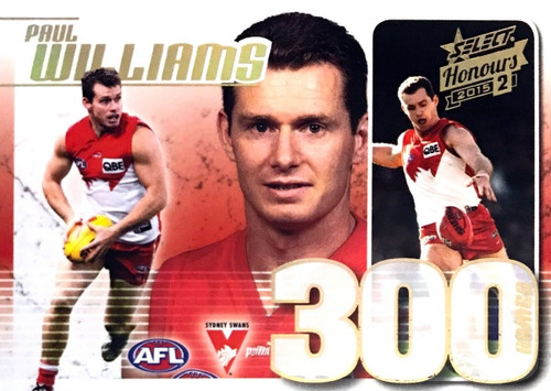 2015 AFL Honours 2 PAUL WILLIAMS Sydney Swans 300 Game Case Card