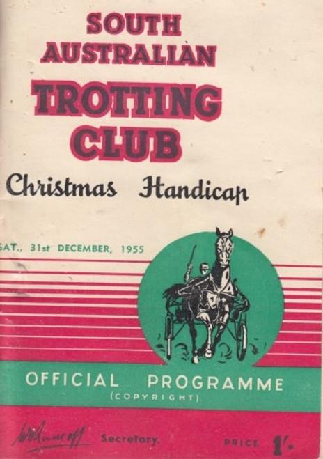 SOUTH AUSTRALIAN TROTTING CLUB CHRISTMAS HANDICAP SATURDAY 31st DECEMBER 1955 RACEBOOK