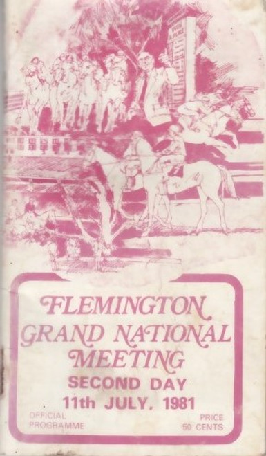 FLEMINGTON GRAND NATIONAL MEETING SECOND DAY 11th JULY 1981 RACEBOOK