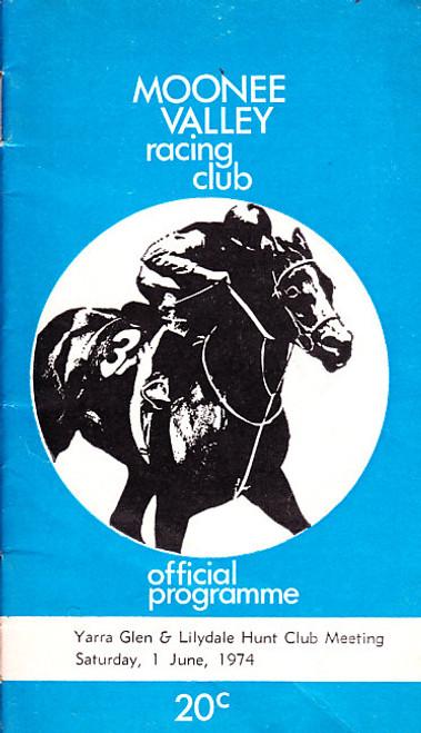 MOONEE VALLEY RACING CLUB YARRA GLEN & LILYDALE HUNT CLUB MEETING SATURDAY 1st JUNE 1974 RACEBOOK