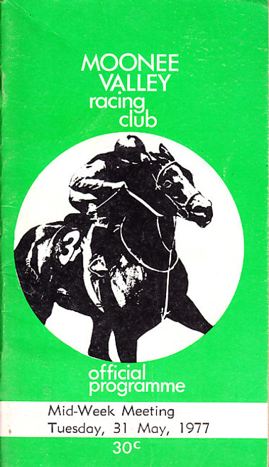 MOONEE VALLEY RACING CLUB MID-WEEK MEETING TUESDAY 31st MAY 1977 RACEBOOK