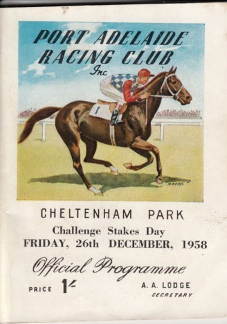 PORT ADELAIDE RACING CLUB CHELTENHAM PARK CHALLENGE STAKES DAY FRIDAY 26th DECEMBER 1958 RACEBOOK