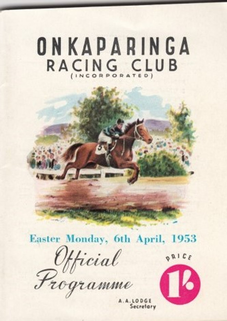 ONKAPARINGA RACING CLUB EASTER MONDAY 6th APRIL 1953 RACEBOOK