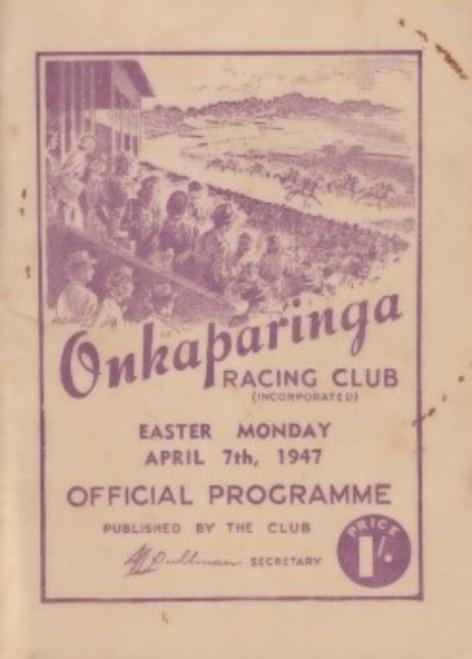 ONKAPARINGA RACING CLUB EASTER MONDAY 7th APRIL 1947 RACEBOOK