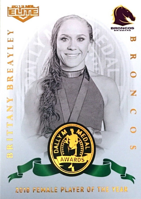 2019 NRL ELITE BRITTANY BREAYLEY BRISBANE BRONCOS DALL M 2018 FEMALE PLAYER OF THE YEAR CARD