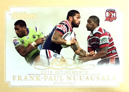 2019 NRL TRADERS 2018 RETIREMENTS FRANK PAUL-NUUAUSALA SYDNEY ROOSTERS CARD