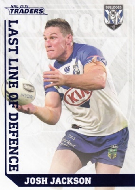 2019 NRL TRADERS JOSH JACKSON CANTERBURY BULLDOGS LAST LINE OF DEFENSE CARD