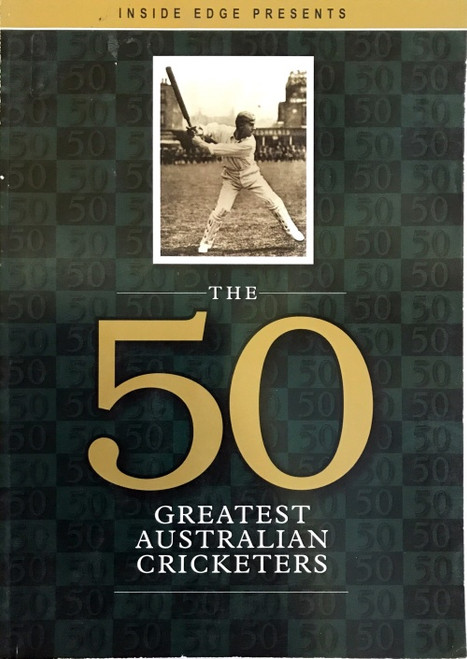 Inside Edge Presents THE 50 GREATEST AUSTRALIAN CRICKETERS Magazine