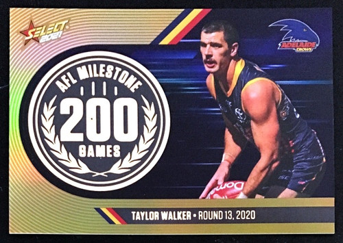 2021 AFL SELCT FOOTY STARS ADELAIDE CROWS TAYLOR WALKER 200 GAMES MILESTONE CARD