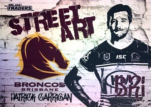 2021 NRL TRADERS PATRICK CARRIGAN BRISBANE BRONCOS STREET ART CARD SAW 01/16