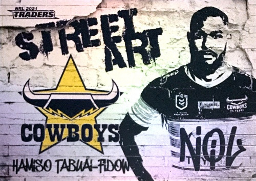 2021 NRL TRADERS HAMISO TABUAI-FIDOW NTH QUEENSLAND COWBOYS STREET ART CARD SAW 01/16