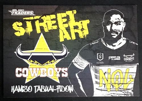2021 NRL TRADERS HAMISO TABUAI-FIDOW NTH QUEENSLAND COWBOYS STREET ART CARD SAB 09/16