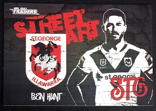 2021 NRL TRADERS BEN HUNT SAINT GEORGE DRAGONS STREET ART CARD SAB 13/16