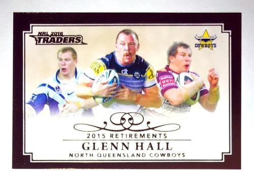2016 NRL Traders 2015 Retirements GLENN HALL North Queensland Cowboys Card