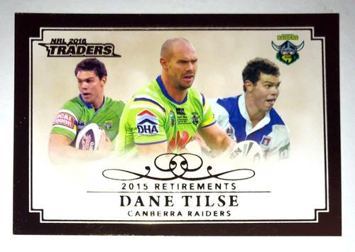 2016 NRL Traders 2015 Retirements DANE TILSE Canberra Raiders card