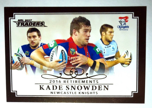 2017 NRL Traders 2016 Retirements KADE SNOWDEN Newcastle Knights card