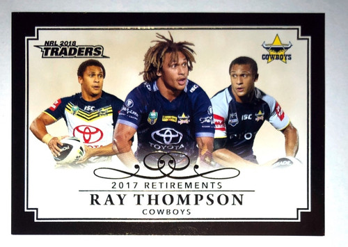 2018 NRL Traders 2017 Retirements RAY THOMPSON North Queensland Cowboys Card