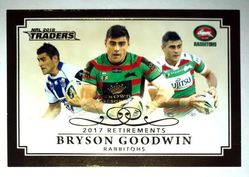 2018 NRL Traders 2017 Retirements BRYSON GOODWIN South Sydney Rabbitohs Card