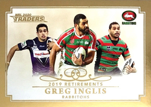 2020 NRL Traders South Sydney Rabbitohs GREG INGLIS 2019 Retirements card