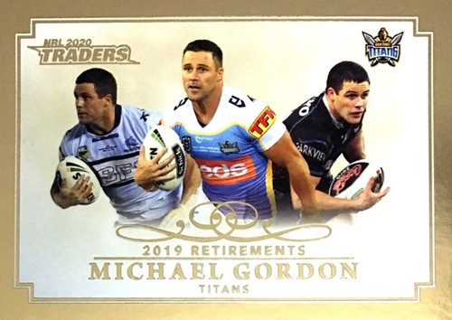2020 NRL Traders Gold Coast Titans MICHAEL GORDON 2019 Retirements Card