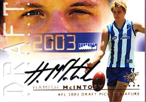 2003 Select XL AFL HAMISH McINTOSH North Melbourne Kangaroos Draft Pick Signature Card