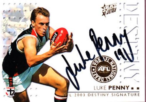 2003 Select XL Ultra AFL LUKE PENNY St Kilda Saints Destiny Signture Card