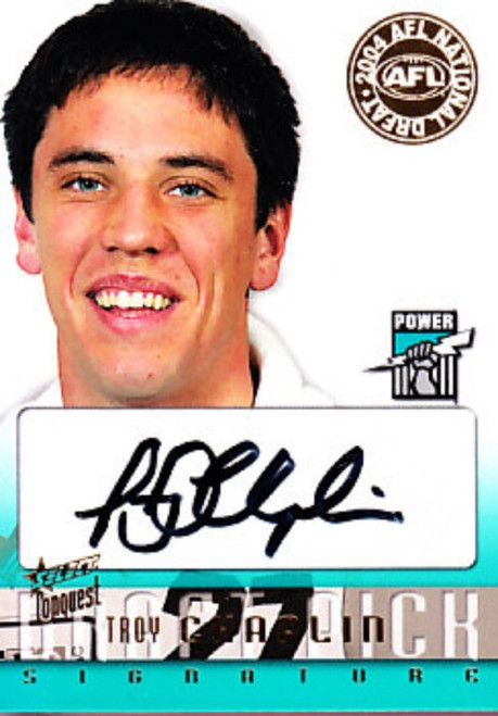 2004 Select Conquest AFL TROY CHAPMAN Port Adelaide Power Draft Pick Signature