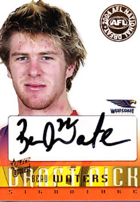 2004 Select Conquest AFL BEAU WATERS West Coast Eagles Draft Pick Signature Card