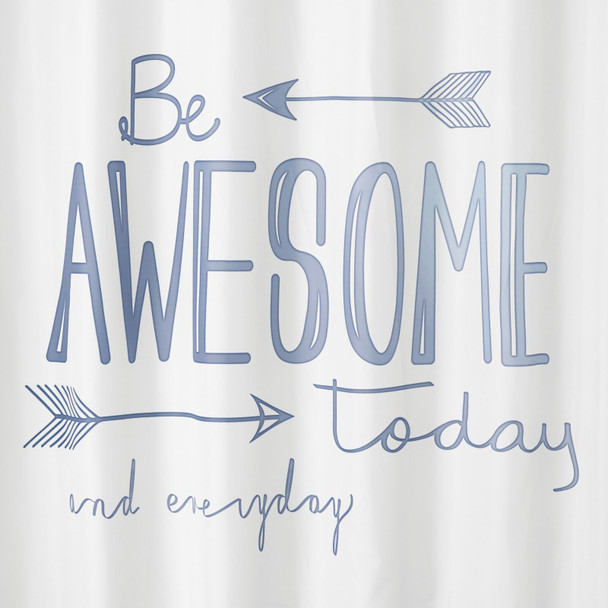 Be Awesome Today Shower Curtain