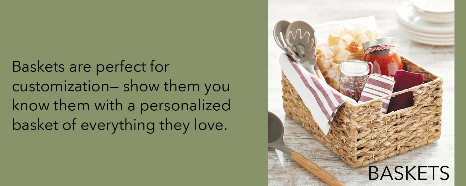 baskets are perfect for customization - show them you know them with a personalized basket of everything they love
