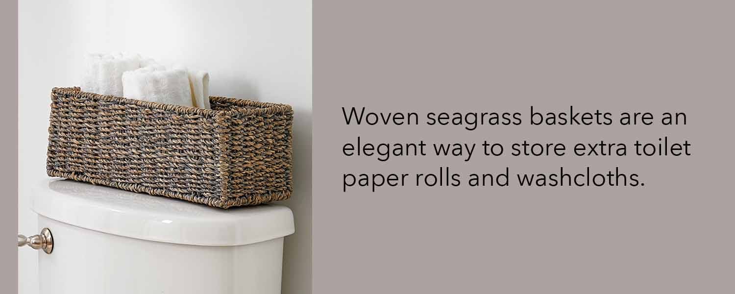 woven seagrass baskets are an elegant way to store extra toilet paper rolls and washcloths