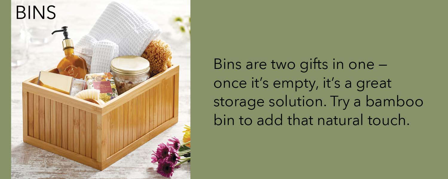 bins are two gifts in one - once it's empty, it's a great storage solution. try a bamboo bin to add that natural touch