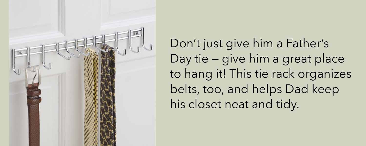 don't just give him a father's day tie - give him a great place to hang it! this tie rack organizers belts too and helps dad keep his closet neat and tidy