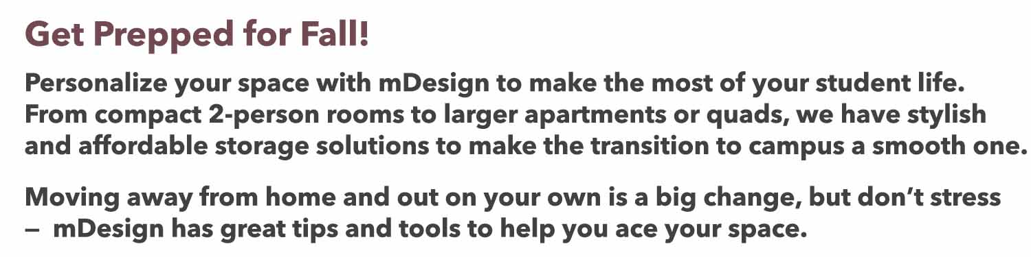 get prepped for fall personalize your space with mdesign to make the most of student life