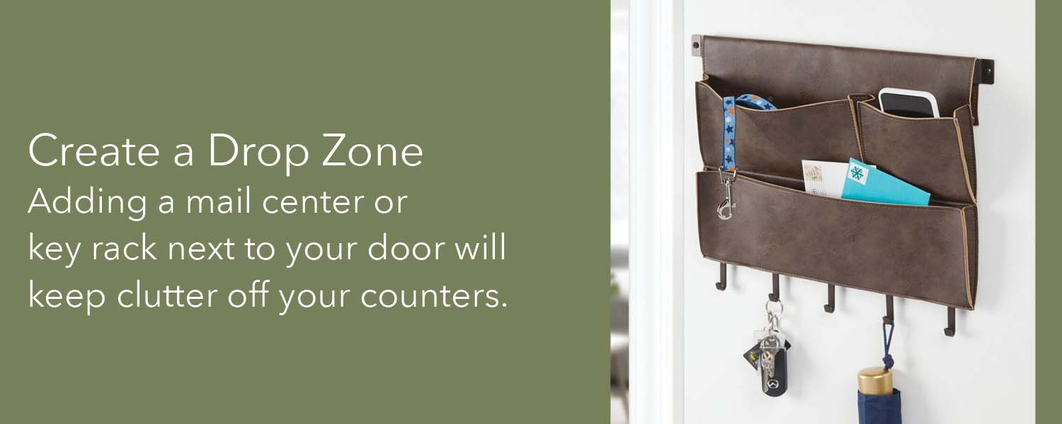 adding a mail center or key rack next to your door will keep clutter off your counters