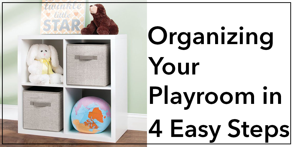 Organizing Your Playroom in 4 Easy Steps Blog