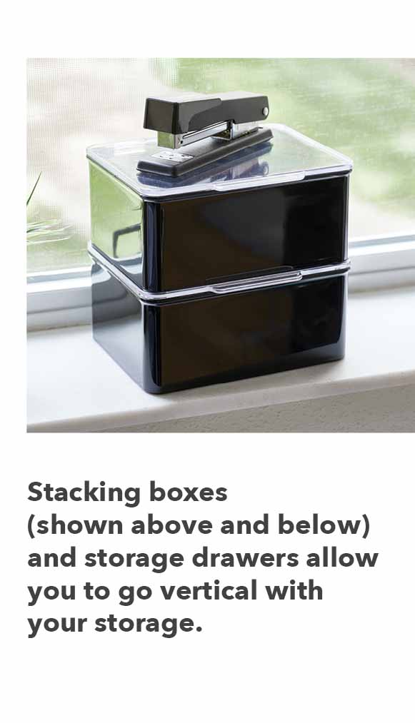 stacking boxes and storage drawers allow you to go vertical with storage