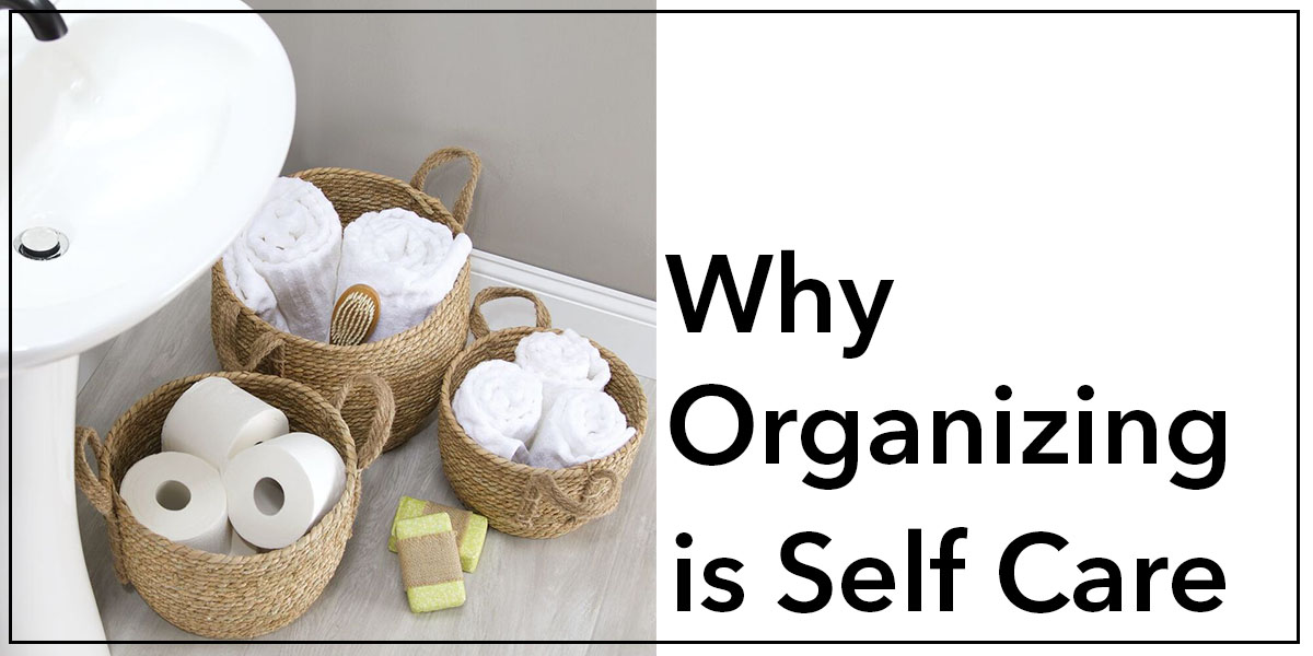Why Organizing is Self Care Blog