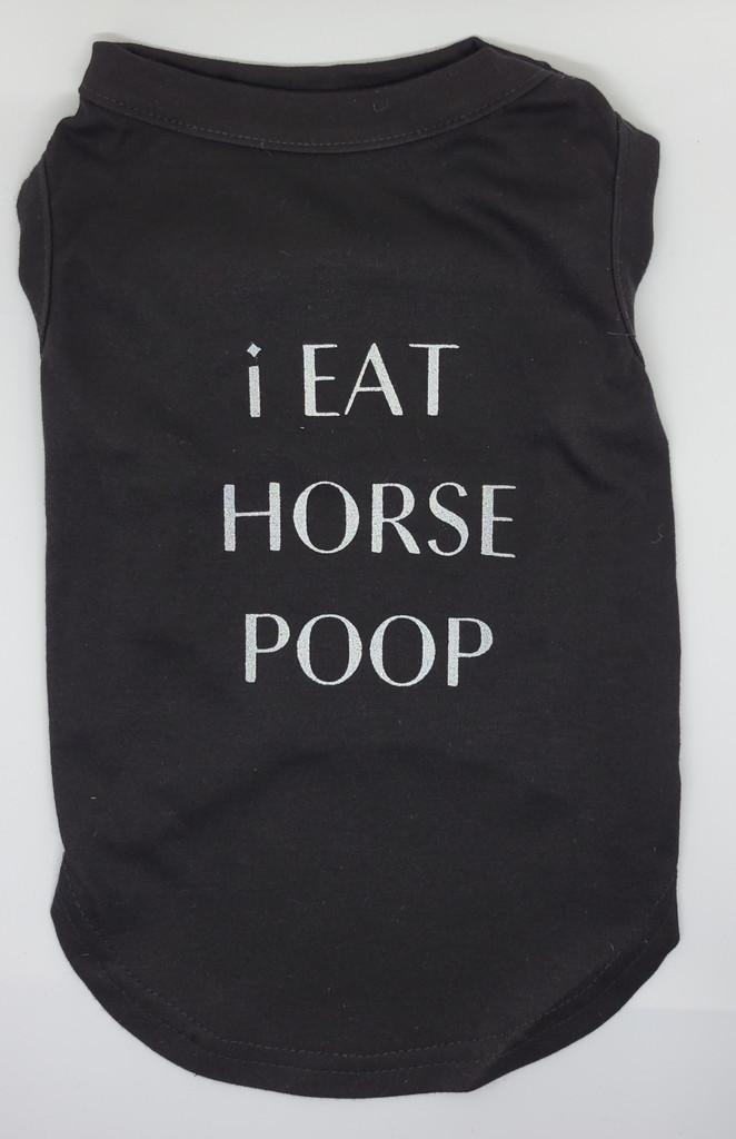 I Eat Horse Poop Dog T-Shirt