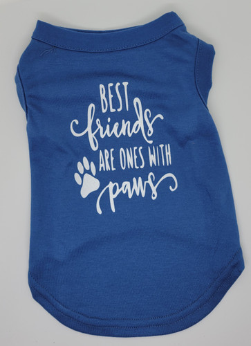 Best Friends Are Ones with Paws